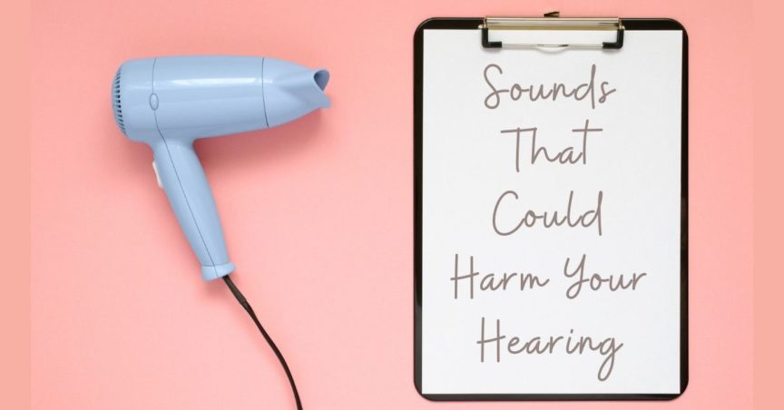 Sounds That Could Harm Your Hearing