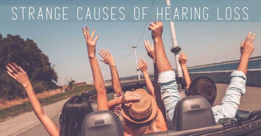 Strange Causes of Hearing Loss